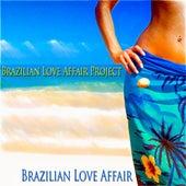 Brazilian Love Affair by Brazilian Love Affair Project