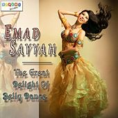 The Great Delight of Belly Dance by Emad Sayyah