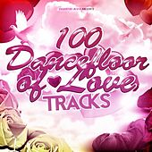 100 Dancefloor of Love Tracks by Various Artists