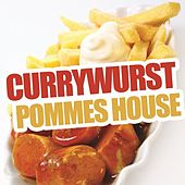 Currywurst Pommes House by Various Artists