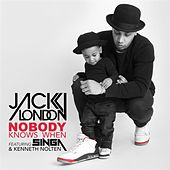 Nobody Knows When (feat. Singa & Kenneth Nolten) by Jack London