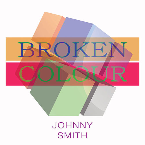 Broken Colour von Johnny Smith