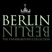 Berlin Berlin, Vol. 16 - The Underground Collection by Various Artists
