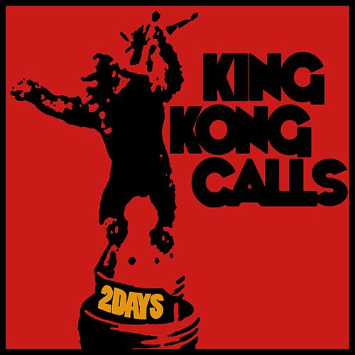 Two Days by King Kong Calls