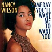 Someday You'll Want Me to Want You by Nancy Wilson