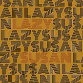 Lazy Susan by Lazy Susan