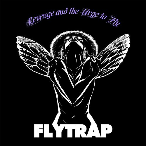 Revenge and the Urge to Fly by Flytrap