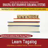 Learn Tagalog - Subliminal and Ambient Music Therapy by Binaural Beat Brainwave Subliminal Systems