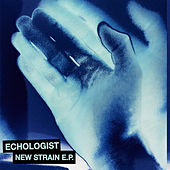 New Strains EP by Echologist