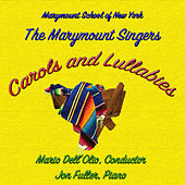 Carols and Lullabies by Marymount Singers of New York