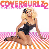 RuPaul Presents Covergurlz2 by RuPaul