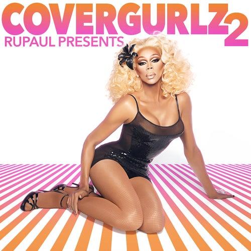 RuPaul Presents Covergurlz2 by RuPaul