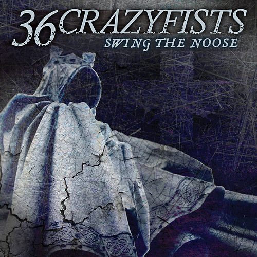 Swing The Noose by 36 Crazyfists