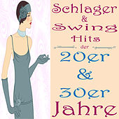 Schlager & Swing Hits der 20er & 30er Jahre by Various Artists