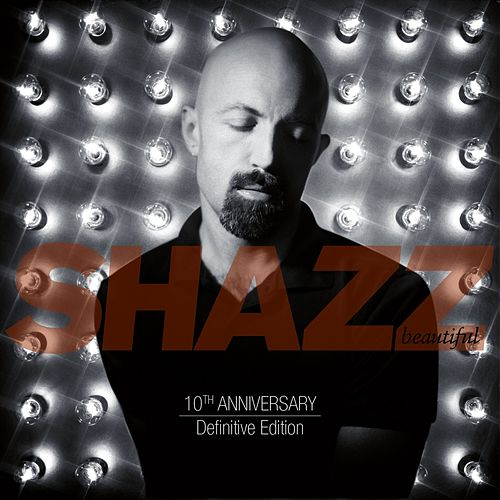 Beautiful (10th Anniversary Definitive Edition) by Shazz