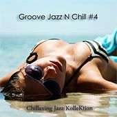 Groove Jazz N Chill #4 by Chillaxing Jazz Kollektion