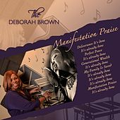 Manifestation Praise (It's Already Done) by Deborah Brown
