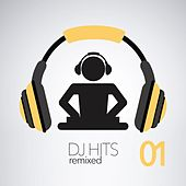 DJ Hits Remixed, Vol. 1 by Various Artists