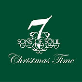 Christmas Time by 7 Sons Of Soul