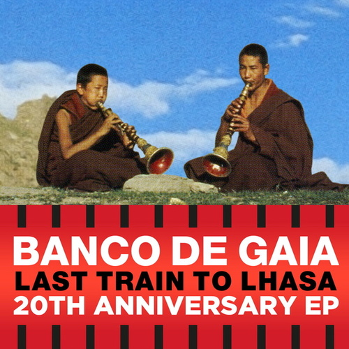 Last Train to Lhasa EP by Banco de Gaia