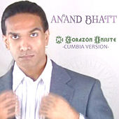Mi Corazon Insiste (Cumbia Version) by Anand Bhatt