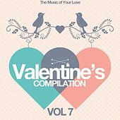 Valentine's Compilation Vol, 7 (The Music of Your Love) by Various Artists