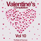 Valentine's Compilation, Vol. 10 (The Music of Your Love) by Various Artists