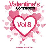 Valentine's Compilation, Vol. 8 (The Music of Your Love) by Various Artists