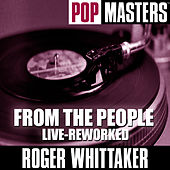 Pop Masters: From The People - Live-reworked von Roger Whittaker