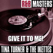 R&B Masters: Give It to Me! von Tina Turner