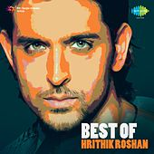 Best of Hrithik Roshan by Various Artists