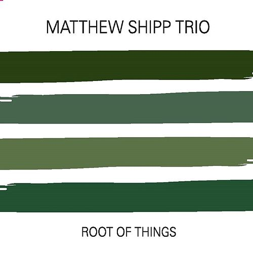 Root of Things by Matthew Shipp