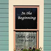 In the Beginning by John Gray