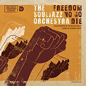 Freedom No Go Die (Remastered) by The Souljazz Orchestra