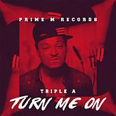 Turn Me On by Triple A