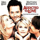 Addicted to Love [Original Score] by Various Artists