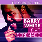 THE GREATEST HITS: Barry White - Love Serenade by Barry White