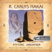 Mythic Dreamer (Canyon Records Definitive Remaster) by R. Carlos Nakai