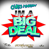 I'm A Big Deal - Single by Chris Martin