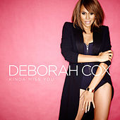 Kinda Miss You by Deborah Cox