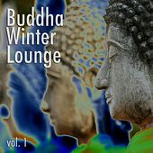 Buddha Winter Lounge, Vol. 1 by Various Artists