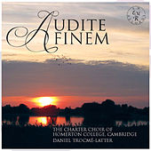 Audite Finem by Charter Choir of Homerton College