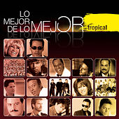 Lo Mejor de Lo Mejor - Tropical by Various Artists