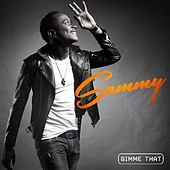 Gimme That by Sammy