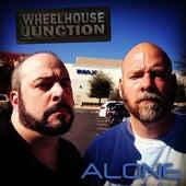 Alone by Wheelhouse Junction