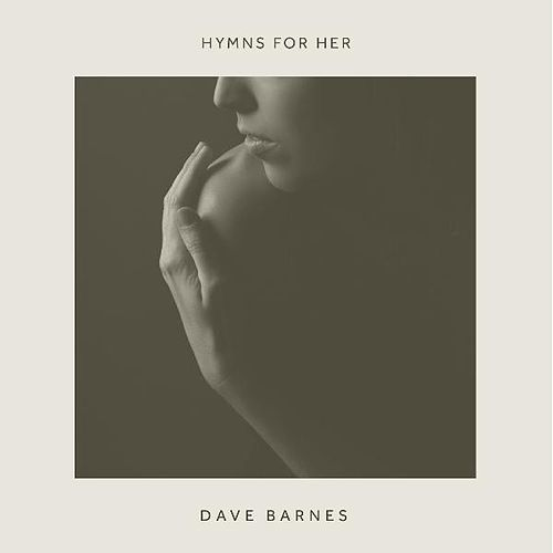 Hymns for Her by Dave Barnes