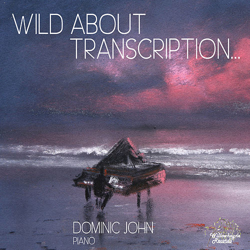 Wild About Transcription... by Dominic John