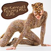 Die Karneval & Fasching Hits 2015 by Various Artists