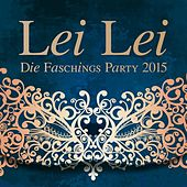 Lei Lei - Die Faschings Party 2015 by Various Artists