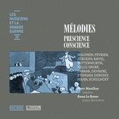Les musiciens et la Grande Guerre, Vol. 4: Mélodies – Prescience, conscience by Various Artists